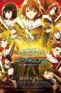 Hibike! Euphonium: Chikai no Finale (Sound! Euphonium The Movie: Finale Oath)